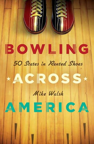 Bowling Across America by Mike Walsh