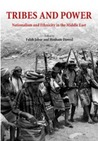 Tribes and Power: Nationalism and Ethnicity in the Middle East