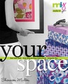 Your Space: Sew with Style, Easy Step-By-Step Instructions, Uniquely You
