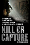 Kill or Capture: How a Special Operations Task Force Took Down a Notorious al Qaeda Terrorist