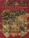 9-Patch Pizzazz: Fast, Fun, & Finished in a Day