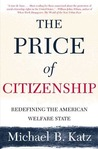 The Price of Citizenship: Redefining the American Welfare State