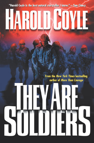They Are Soldiers by Harold Coyle