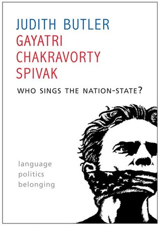 Who Sings the Nation-State? Language, Politics, Belonging by Judith Butler