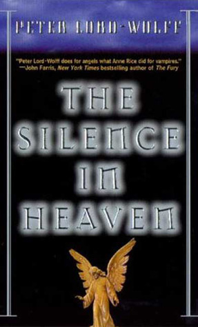 The Silence In Heaven by Peter Lord-Wolff
