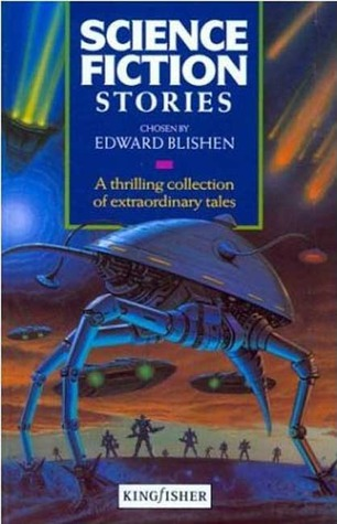 Science Fiction Stories by Edward Blishen — Reviews, Discussion ...