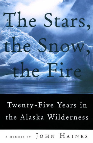 The Stars, the Snow, the Fire by John Meade Haines