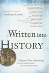 Written into History: Pulitzer Prize Reporting of the Twentieth Century from The New York Times