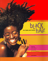 Black Hair : Art, Style, and Culture