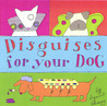 Disguises for Your Dog