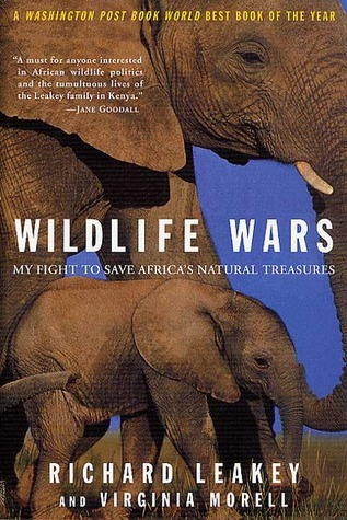 Wildlife Wars by Richard E. Leakey