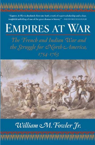 Empires at War by William M. Fowler Jr.