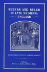 Rulers And Ruled In Late Medieval England: Essays Presented To Gerald Harriss