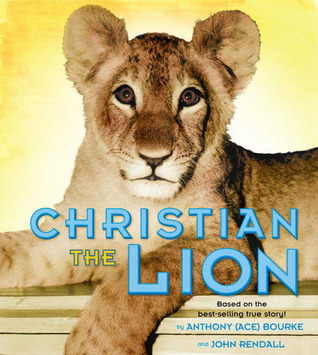 Christian the Lion by Anthony Bourke