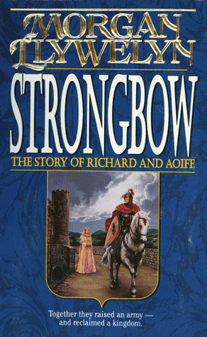 Strongbow by Morgan Llywelyn