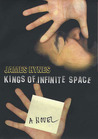 Kings of Infinite Space