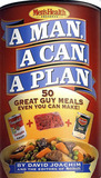 A Man, a Can, a Plan: 50 Tasty Meals You Can Nuke in No Time