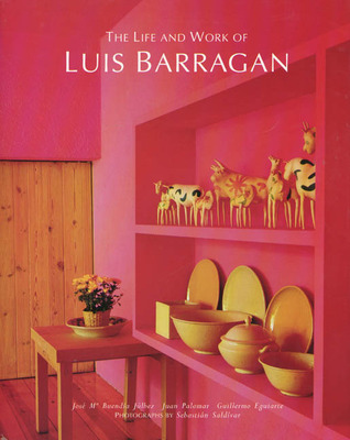 The Life & Work of Luis Barragan
