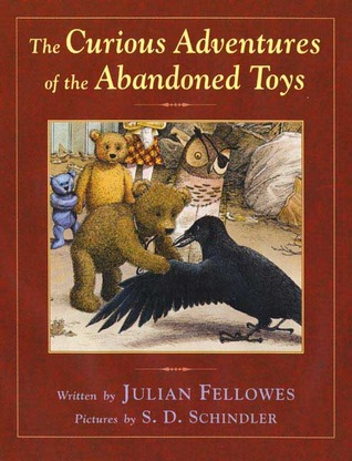 The Curious Adventures of the Abandoned Toys by Julian Fellowes