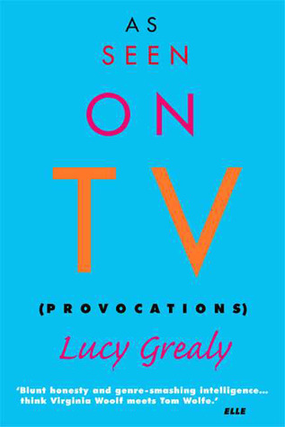 As Seen on TV by Lucy Grealy