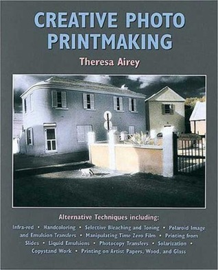 Creative Photo Printmaking by Theresa Airey