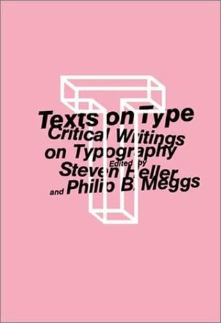 Texts on Type by Philip B. Meggs