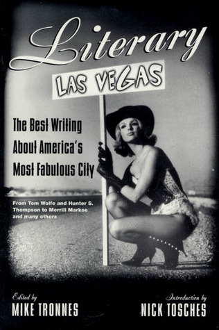 Literary Las Vegas: The Best Writing About America's Most Fabulous City