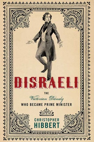 Disraeli by Christopher Hibbert
