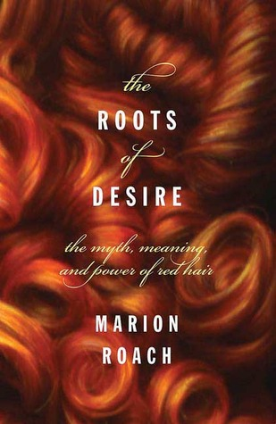 Roots of Desire by Marion Roach