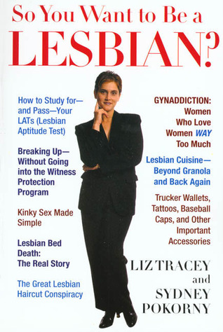 So You Want to Be a Lesbian? by Liz Tracey