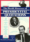 The World Almanac of Presidential Quotations: Quotations from America's Presidents