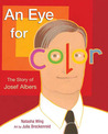 An Eye for Color: The Story of Josef Albers