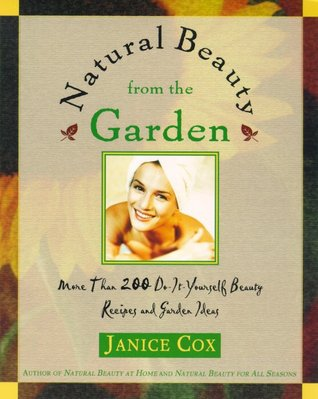 Natural Beauty From The Garden by Janice Cox