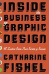 Inside the Business of Graphic Design: 60 Leaders Share Their Secrets of Success
