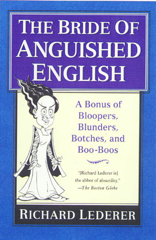 The Bride of Anguished English by Richard Lederer