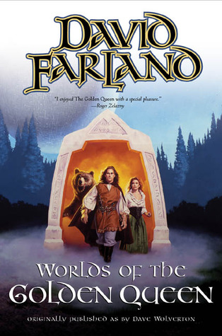 Worlds of The Golden Queen by David Farland