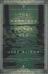 The Marriage of the Sea: A Novel