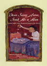Dear Saint Anne, Send Me a Man: And Other Time-honored Prayers for Love