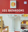 101 Bathrooms: Stylish Room Solutions