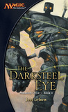 The Darksteel Eye (Magic: The Gathering: Mirrodin Cycle, #2)