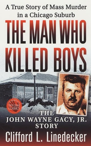 The Man Who Killed Boys by Clifford L. Linedecker