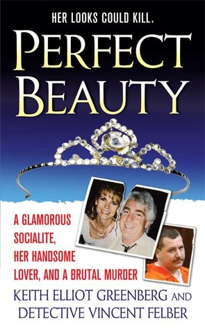 Perfect Beauty: A glamorous Socialite, her handsome lover, and Brutal Murder