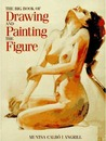 The Big Book of Drawing and Painting the Figure