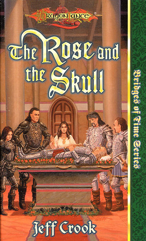 The Rose and the Skull (Dragonlance: Bridges of Time, #4)