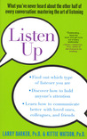 Listen Up: What You've Never Heard About the Other Half of Every Conversation: Mastering the Art of Listening