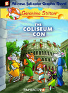 The Coliseum Con (Geronimo Stilton Graphic Novels, #3)