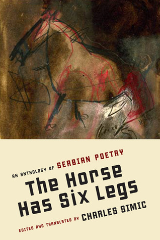 The Horse Has Six Legs: An Anthology of Serbian Poetry