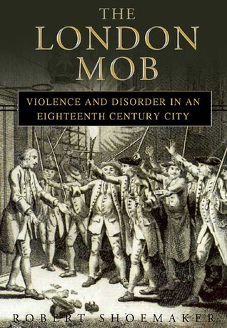 The London Mob by Robert Shoemaker