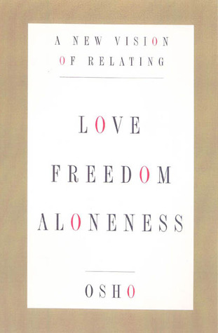 Love, Freedom, and Aloneness by Osho