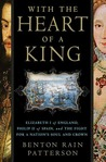 With the Heart of a King: Elizabeth I of England, Philip II of Spain, and the Fight for a Nation's Soul and Crown